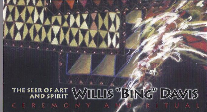 "Image for The Seer of Art and Spirit, Willis ""Bing"" Davis: Ceremony and Ritual"